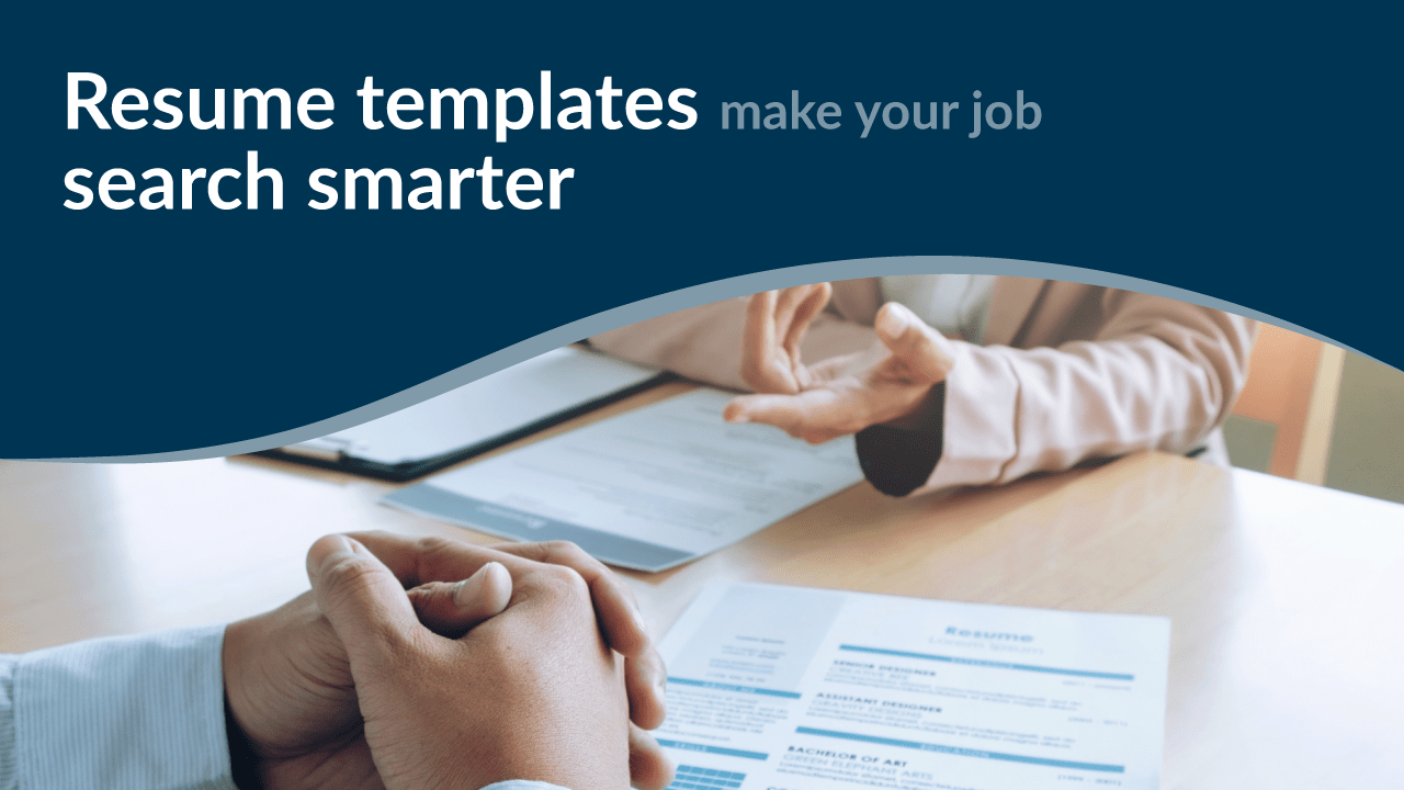 Resume Templates Make Your Job Search Smarter